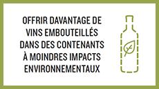 Offrir d'avantage de vins embouteillés dans des contenants à moindres impacts environnementaux