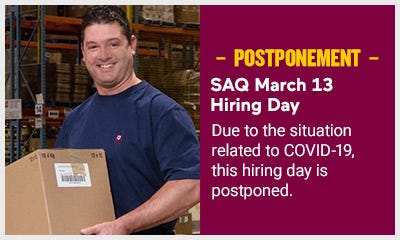 SAQ March 13 Hiring Day postponed due to the situation related to COVID-19.