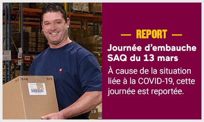 Journée d'embauche SAQ du 13 mars reportée à cause de la situation liée à la COVID-19.