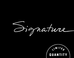 Signature Products, Limited Quantities