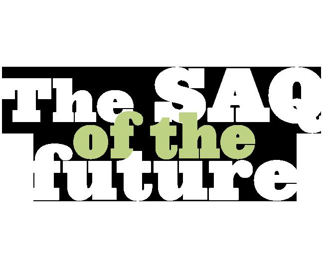 La SAQ de l'avenir