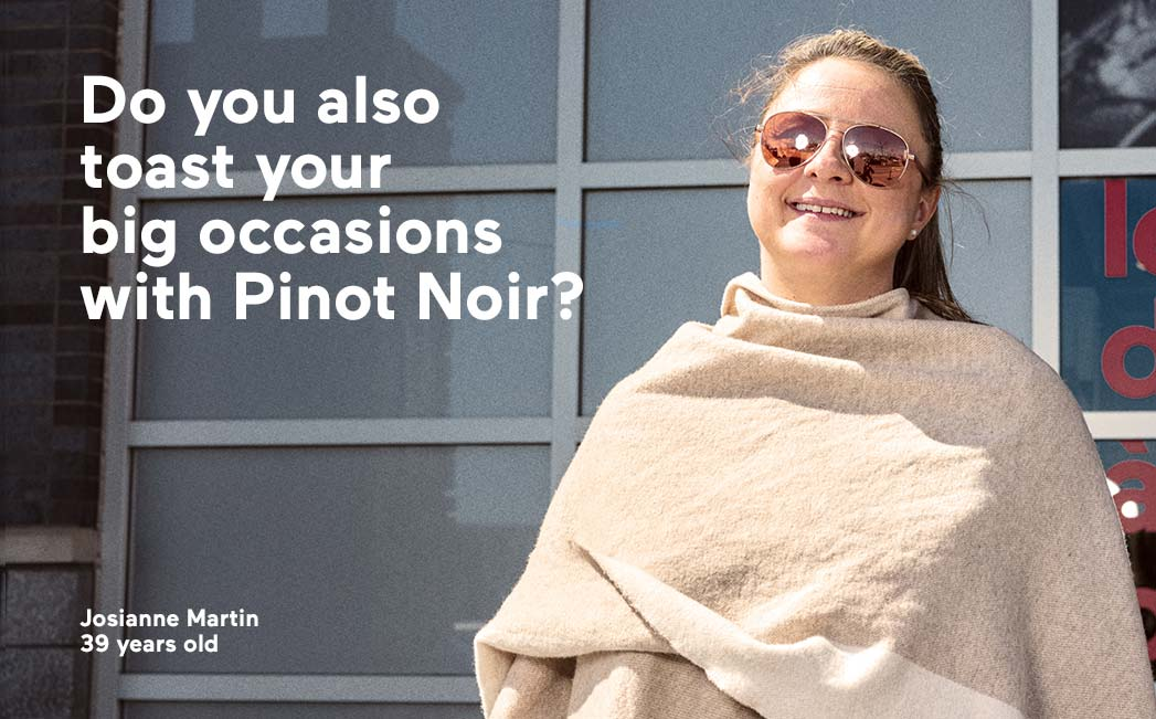 Do you also toast your big occasions with Pinot Noir ?