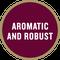 Taste tag : Aromatic and robust