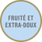 Pastille de goût : Fruité et extra-doux